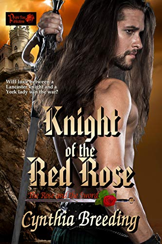 Knight of the Red Rose: The Rose and the Sword by [Cynthia Breeding]