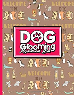 Dog Grooming Appointment Book: 6 Columns Appointment Log, Appointment Scheduling Template, Hourly Appointment Book, Cute Zoo Animals Cover (Volume 67)