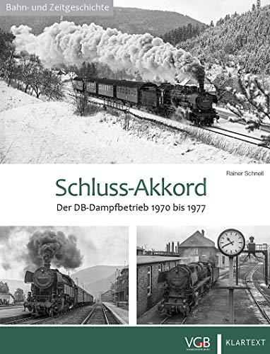 [画像:Schluss-Akkord: Der DB-Dampfbetrieb 1970 bis 1977]