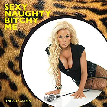 Sexy Naughty Bitchy Me (Single)