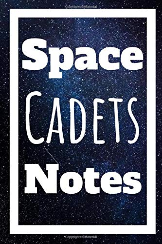 Space Cadets Notes: Wonderful Child's Notebook For All Young Aspiring...