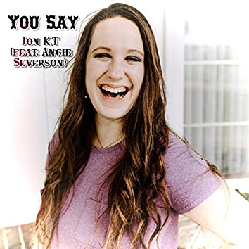 You Say (feat. Angie Severson)