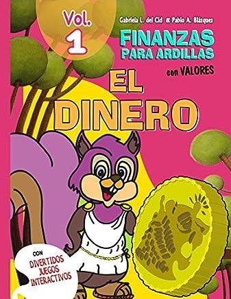 FINANZAS PARA ARDILLAS - VOL. 1 - EL DINERO (Spanish Edition)