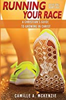 Running Your Race: A Christian's Guide to Growing in Christ (Agape Love)