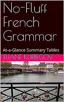 No-Fluff French Grammar: At-a-Glance Summary Tables (French Edition) by [Eliane Kurbegov]