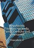 Arquitectos Técnicos Hacienda. Temas Derecho civil y mercantil. (Temario Arquitectos Técnicos Hacienda)