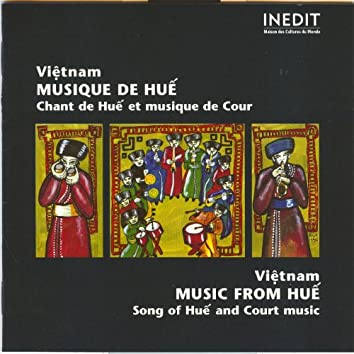 viêt nam. musiques de hué. viet nam. music from hué.