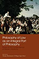 Philosophy of Law As an Integral Part of Philosophy: Essays on the Jurisprudence of Gerald J Postema