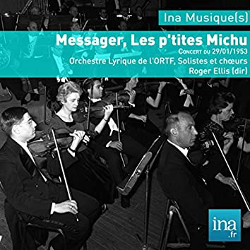 Messager, Les p'tites Michu, Orchestre Lyrique de la RTF, Concert du 29/01/1953, Roger Ellis (dir)