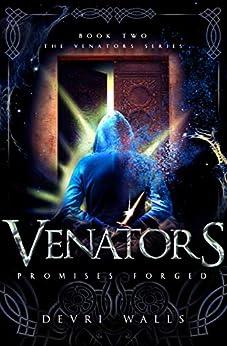 Venators: Promises Forged (The Venators Series Book 2) by [Devri Walls]