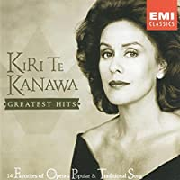 Kiri Te Kanawa - Greatest Hits ~ 14 Favorites of Opera, Popular & Traditional Song by Kiri Te Kanawa (1999-06-08)