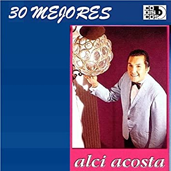 30 Mejores: Alci Acosta
