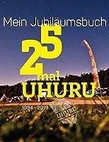 25 mal UHURU: Festival fuer Musik & Tanz
