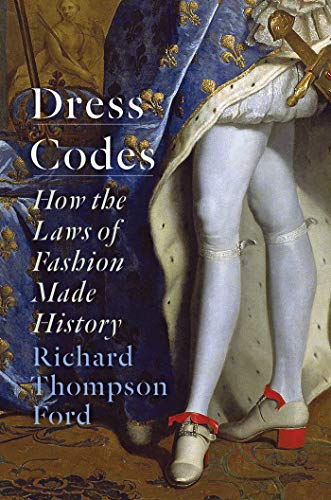 Compare Textbook Prices for Dress Codes: How the Laws of Fashion Made History  ISBN 9781501180064 by Thompson Ford, Richard