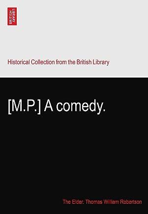 [M.P.] A comedy.