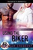 Using the Biker (Curvy Women Wanted Book 16)