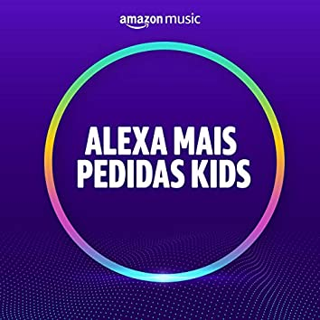 Mais Pedidas Alexa Kids
