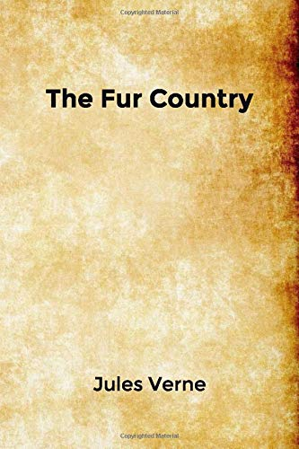 The Fur Country: Seventy Degrees North Latitude