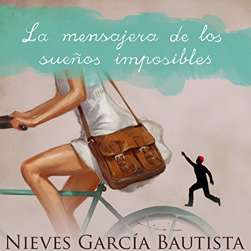 Couverture de La mensajera de los sueños imposibles [The Messenger of Impossible Dreams]