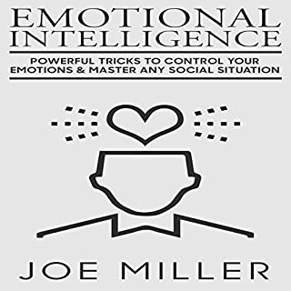 Emotional Intelligence: Powerful Tricks to Control Your Emotions & Master Any Social Situation cover art