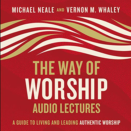 The Way of Worship: Audio Lectures audiobook cover art