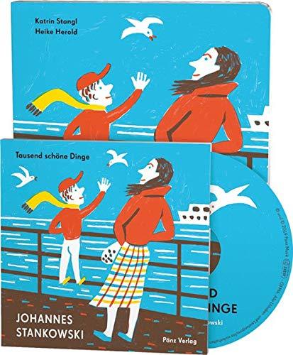 Tausend schöne Dinge: Neue Sommerlieder von Johannes Stankowski (Buch mit Musik-CD)