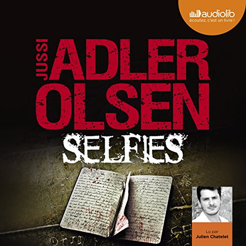 Selfies     Les enquêtes du département V, 7              By:                                                                                                                                 Jussi Adler-Olsen                               Narrated by:                                                                                                                                 Julien Chatelet                      Length: 16 hrs and 4 mins     2 ratings     Overall 5.0