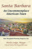 Santa Barbara: An Uncommonplace American Town