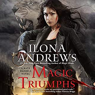 Magic Triumphs     Kate Daniels, Book 10              Written by:                                                                                                                                 Ilona Andrews                               Narrated by:                                                                                                                                 Renee Raudman                      Length: 12 hrs and 6 mins     39 ratings     Overall 4.8