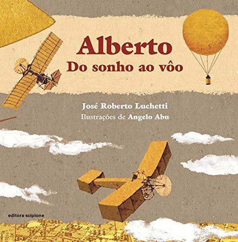 Alberto: Do sonho ao vôo