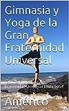 Gimnasia y Yoga de la Gran Fraternidad Universal: Sesión dada en la Gran Fraternidad Universal Línea Solar