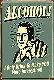 Cartel de chapa nwfs alcohol – i only drink to make you more interesting – cartel de metal encorvado 20 x 30 cm