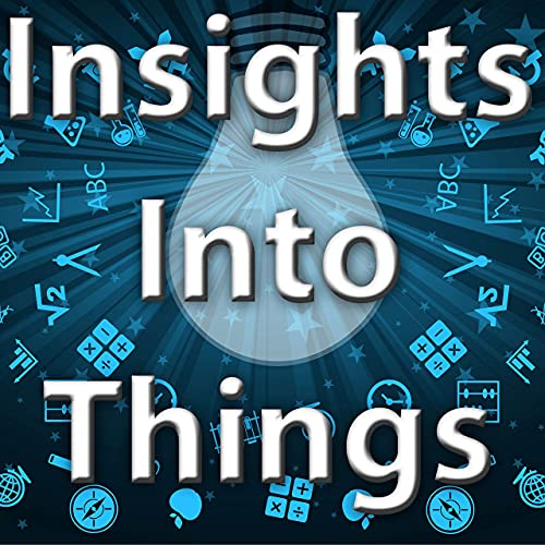 Insights Into Things (Video) Podcast By Joseph Whalen cover art