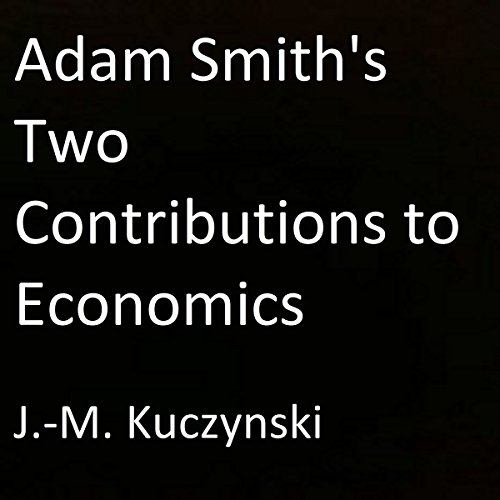 Adam Smith's Two Contributions to Economics  By  cover art