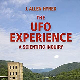 The UFO Experience: A Scientific Inquiry                   By:                                                                                                                                 J. Allen Hynek                               Narrated by:                                                                                                                                 David Gilmore                      Length: 11 hrs and 17 mins     24 ratings     Overall 4.4