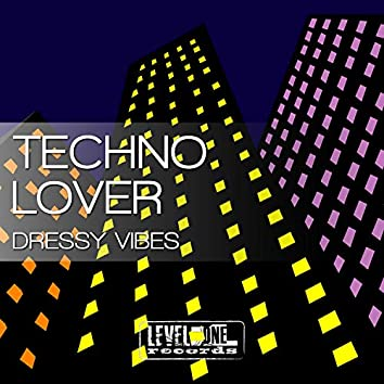 Techno Lover (Dressy Vibes)