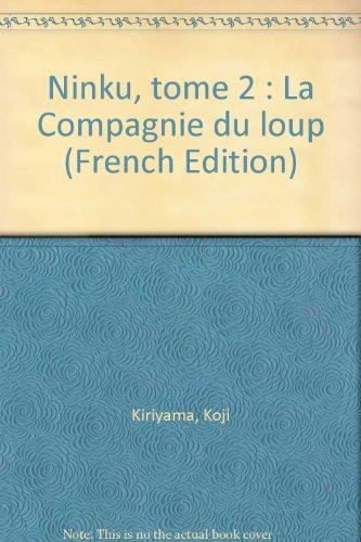 Ninku, tome 2 : La Compagnie du loup