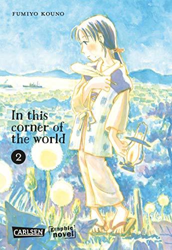 In this corner of the world 2: Ein Historien-Drama (Graphic Novel)