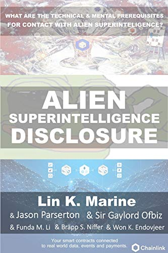 Alien Disclosure: What are the Technical and mental prerequisites for contact with Alien Superintelligence?