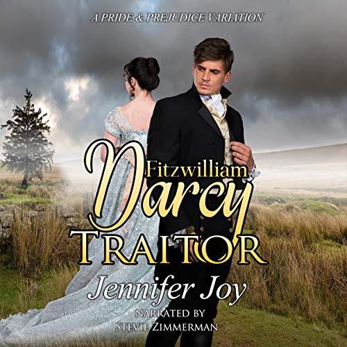 Fitzwilliam Darcy, Traitor: A Pride & Prejudice Variation audiobook cover art