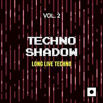 Techno Shadow, Vol. 2 (Long Live Techno)