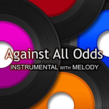 Against All Odds (Instr. W / Melody)