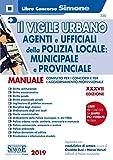 Il vigile urbano. Corso per agenti e ufficiali della Polizia Locale, municipale e provinci...