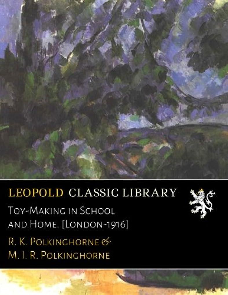 影響ミシンあたりToy-Making in School and Home. [London-1916]