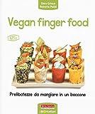 Vegan finger food. Prelibatezze da mangiare in un boccone