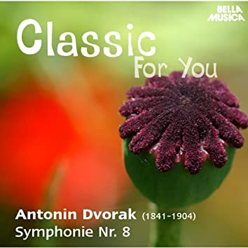 Classic for You: Dvorák: Symphonie No. 8