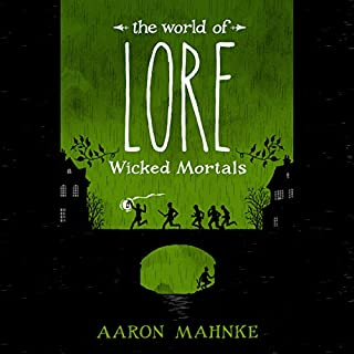 The World of Lore: Wicked Mortals     The World of Lore Collection, Book 2              Written by:                                                                                                                                 Aaron Mahnke                               Narrated by:                                                                                                                                 Aaron Mahnke                      Length: 10 hrs and 10 mins     9 ratings     Overall 4.8
