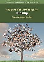 The Cambridge Handbook of Kinship (Cambridge Handbooks in Anthropology)