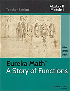 Eureka Math, A Story of Functions: Algebra II, Module 1: Polynomial, Rational, and Radical Relationships, Teacher Edition