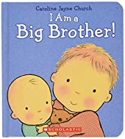 I Am a Big Brother! (Caroline Jayne Church)